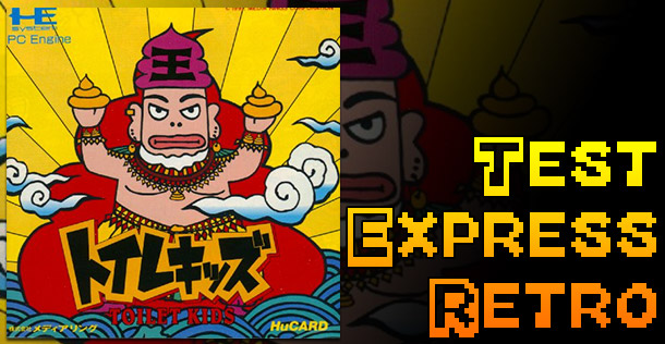 Test Express Rétro – Toilet Kids – NEC PC Engine