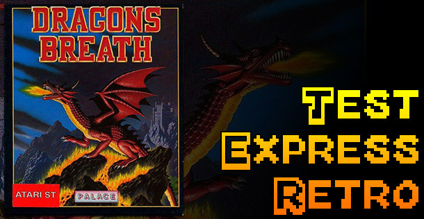 Test Express Rétro – Dragons Breath – Atari ST