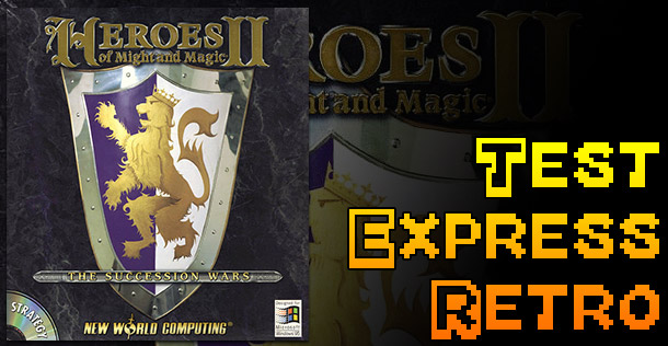 Test Express Rétro – Heroes of Might and Magic II – PC
