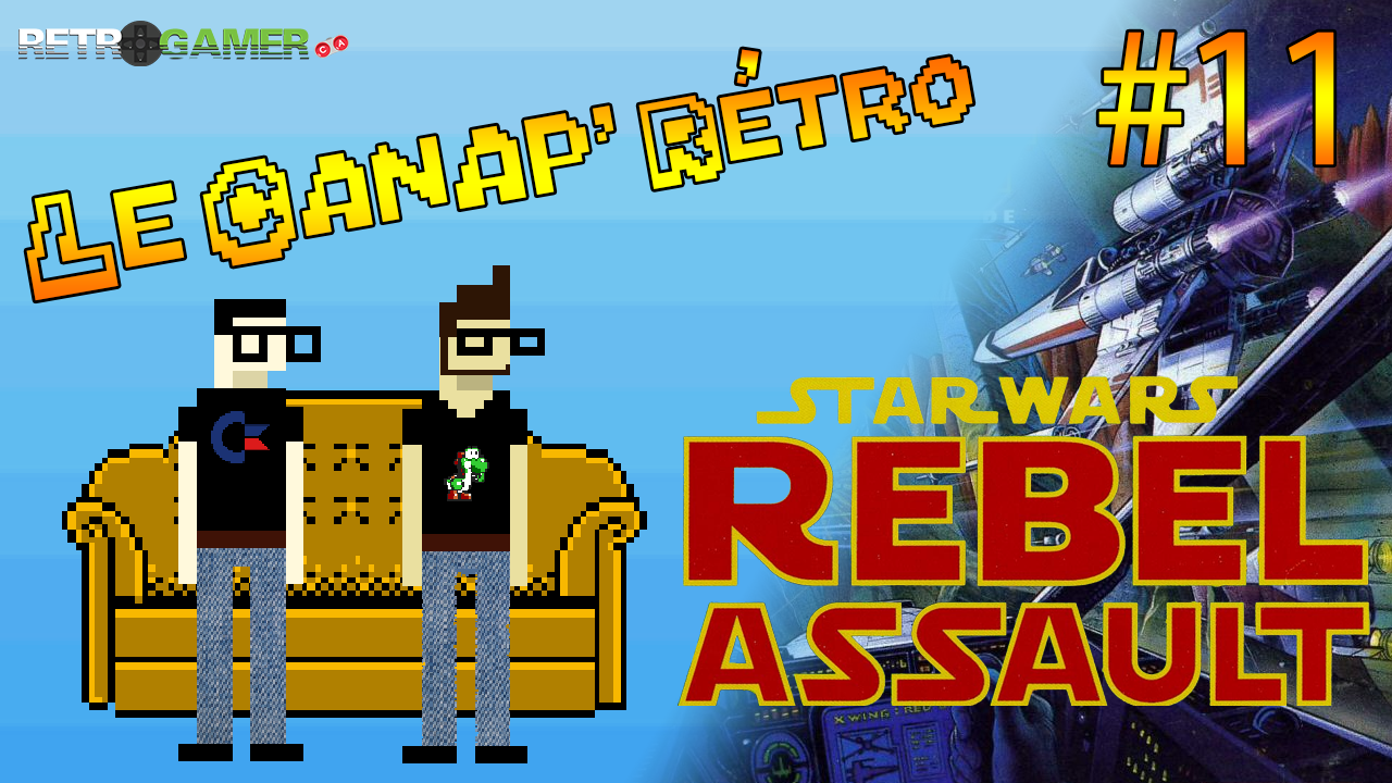 Le Canap' Rétro #11 – Star Wars Rebel Assault SEGA CD