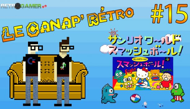 Le Canap' Rétro #15 – Sanrio World Smashball – Super Famicom